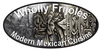Wholly Frijoles Modern Mexican Cuisine
